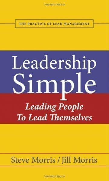 Leadership Simple: Leading People to Lead Themselves