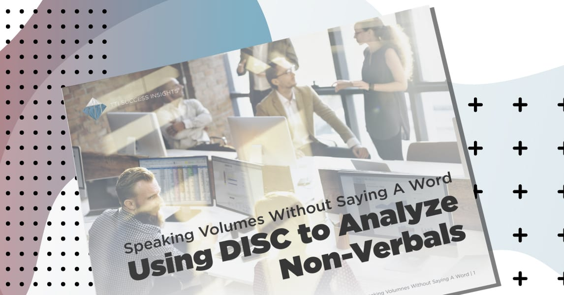 Using DISC to Analyze Non-Verbals