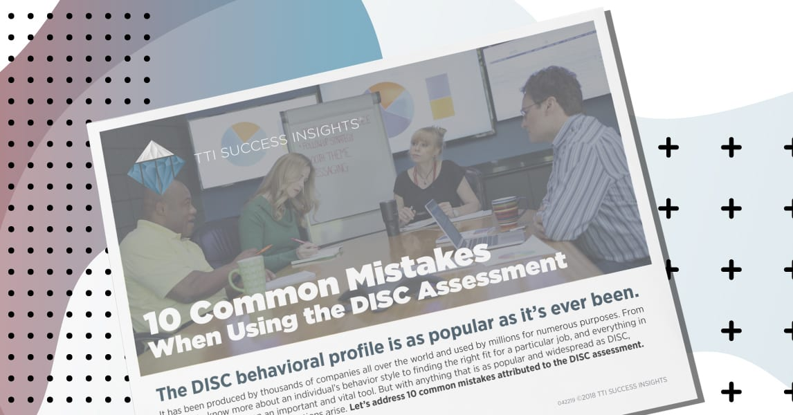 10 Common Mistakes When Using A DISC Assessment